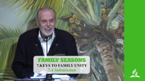 7.4 Submission – KEYS TO FAMILY UNITY | Pastor Kurt Piesslinger, M.A.