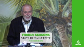 7.6 Summary – KEYS TO FAMILY UNITY | Pastor Kurt Piesslinger, M.A.