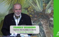 7.1 Christ the Center – KEYS TO FAMILY UNITY | Pastor Kurt Piesslinger, M.A.