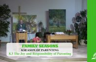 8.3 The Joy and Responsibility of Parenting – SEASON OF PARENTING | Pastor Kurt Piesslinger, M.A.