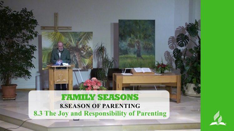 8.3 The Joy and Responsibility of Parenting – SEASON OF PARENTING | Pastor Kurt Piesslinger, M.A.