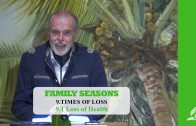 9.1 Loss of Health – TIMES OF LOSS | Pastor Kurt Piesslinger, M.A.