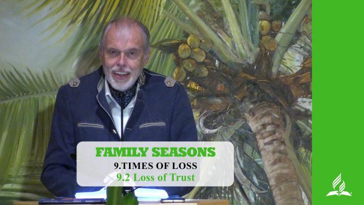 9.2 Loss of Trust – TIMES OF LOSS | Pastor Kurt Piesslinger, M.A.