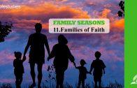 11.FAMILIES OF FAITH – FAMILY SEASONS | Pastor Kurt Piesslinger, M.A.