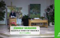 10.1 Conflict – LITTLE TIMES OF TROUBLE | Pastor Kurt Piesslinger, M.A.