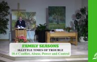 10.4 Conflict, Abuse, Power and Control – LITTLE TIMES OF TROUBLE | Pastor Kurt Piesslinger, M.A.