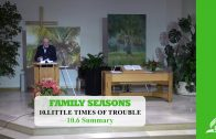 10.6 Summary – LITTLE TIMES OF TROUBLE | Pastor Kurt Piesslinger, M.A.