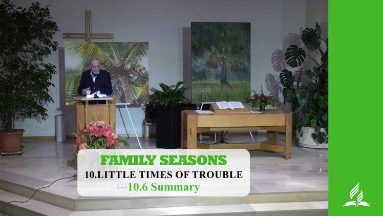 10.6 Summary – LITTLE TIMES OF TROUBLE | Pastor Kurt Piesslinger, M.A.