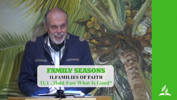 """11.1 """"Hold Fast What Is Good"""" – FAMILIES OF FAITH 