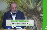 11.4 Toward a First-Generation Faith – FAMILIES OF FAITH | Pastor Kurt Piesslinger, M.A.