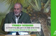 13.4 Turning Hearts at the Jordan – TURNING HEARTS IN THE END TIME | Pastor Kurt Piesslinger, M.A.