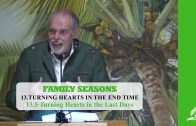 13.5 Turning Hearts in the Last Days – TURNING HEARTS IN THE END TIME | Pastor Kurt Piesslinger, M.A.