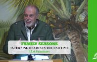 13.6 Summary – TURNING HEARTS IN THE END TIME | Pastor Kurt Piesslinger, M.A.