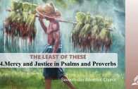 4.MERCY AND JUSTICE IN PSALMS AND PROVERBS – THE LEAST OF THESE | Pastor Kurt Piesslinger, M.A.