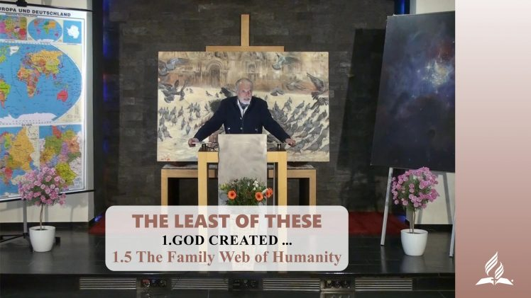 1.5 The Family Web of Humanity – GOD CREATED … | Pastor Kurt Piesslinger, M.A.