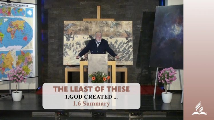 1.6 Summary – GOD CREATED … | Pastor Kurt Piesslinger, M.A.
