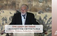 2.3 Slaves, Widows, Fatherless, Foreigners – BLUEPRINT FOR A BETTER WORLD | Pastor Kurt Piesslinger, M.A.