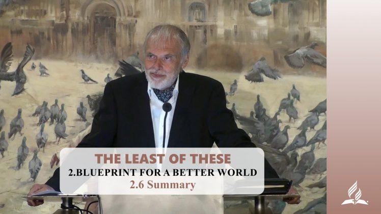 2.6 Summary – BLUEPRINT FOR A BETTER WORLD | Pastor Kurt Piesslinger, M.A.