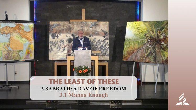 3.1 Manna Enough – SABBATH: A DAY OF FREEDOM | Pastor Kurt Piesslinger, M.A.
