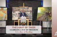 3.4 A Day of Healing – SABBATH: A DAY OF FREEDOM | Pastor Kurt Piesslinger, M.A.