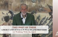 4.4 Walking With the Lord – MERCY AND JUSTICE IN PSALMS AND PROVERBS | Pastor Kurt Piesslinger, M.A.