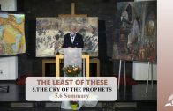 5.6 Summary – THE CRY OF THE PROPHETS | Pastor Kurt Piesslinger, M.A.