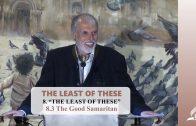 8.3 The Good Samaritan – THE LEAST OF THESE | Pastor Kurt Piesslinger, M.A.