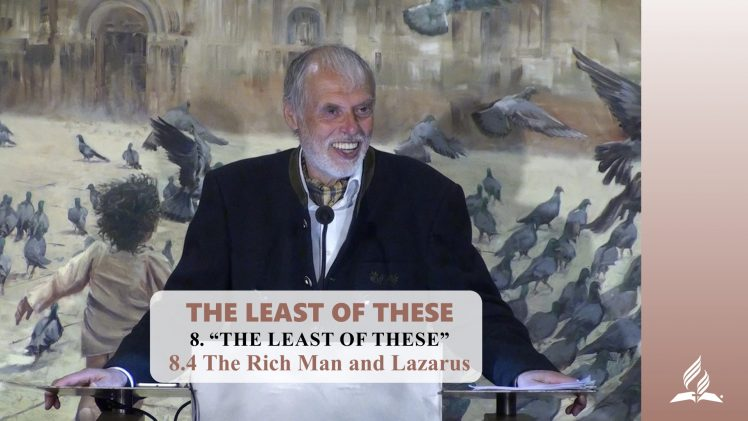 8.4 The Rich Man and Lazarus – THE LEAST OF THESE | Pastor Kurt Piesslinger, M.A.