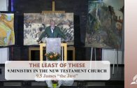 "9.5 James ""the Just"" – MINISTRY IN THE NEW TESTAMENT 