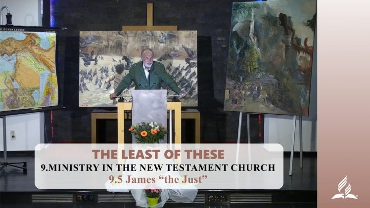 """9.5 James """"the Just"""" – MINISTRY IN THE NEW TESTAMENT 