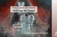 10.LIVING THE GOSPEL – THE LEAST OF THESE | Pastor Kurt Piesslinger, M.A.