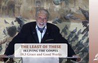 10.3 Grace and Good Works – LIVING THE GOSPEL | Pastor Kurt Piesslinger, M.A.