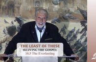 10.5 The Everlasting – LIVING THE GOSPEL | Pastor Kurt Piesslinger, M.A.
