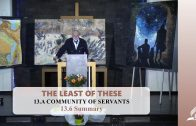 13.6 Summary – A COMMUNITY OF SERVANTS | Pastor Kurt Piesslinger, M.A.