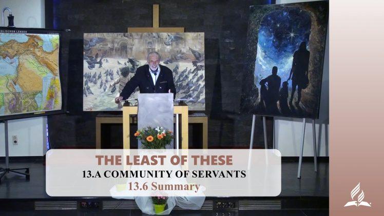 13.6 Summary – A COMMUNITY OF SERVANTS | Pastor Kurt Piesslinger, M.A.