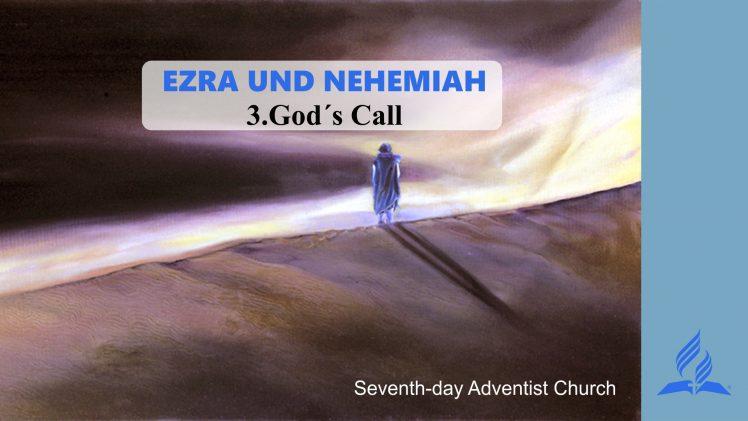3.GOD'S CALL – EZRA AND NEHEMIAH | Pastor Kurt Piesslinger, M.A.