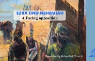 4.FACING OPPOSITION – EZRA AND NEHEMIAH | Pastor Kurt Piesslinger, M.A.