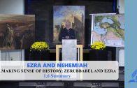 1.6 Summary – MAKING SENSE OF HISTORY: ZERUBBABEL AND EZRA | Pastor Kurt Piesslinger, M.A.