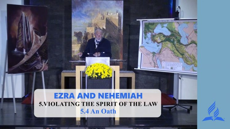 5.4 An Oath – VIOLATING THE SPIRIT OF THE LAW | Pastor Kurt Piesslinger, M.A.