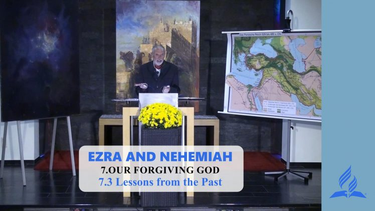 7.3 Lessons From the Past – OUR FORGIVING GOD | Pastor Kurt Piesslinger, M.A.