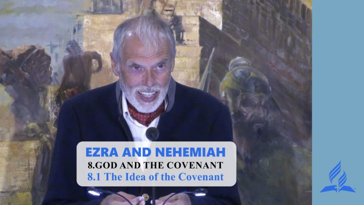 8.1 The Idea of the Covenant – GOD AND THE COVENANT | Pastor Kurt Piesslinger, M.A.