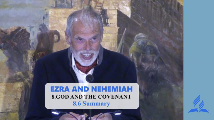 8.6 Summary – GOD AND THE COVENANT | Pastor Kurt Piesslinger, M.A.