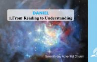 1.FROM READING TO UNDERSTANDING – DANIEL | Pastor Kurt Piesslinger, M.A.