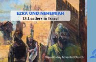 13.LEADERS IN ISRAEL – EZRA AND NEHEMIAH | Pastor Kurt Piesslinger, M.A.