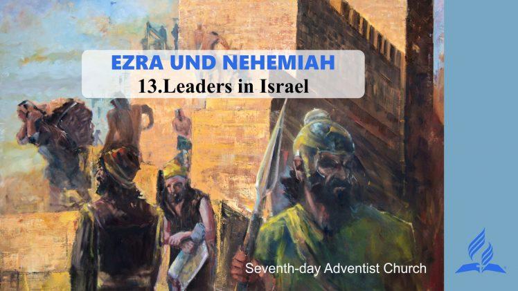 13.LEADERS IN ISRAEL – EZRA AND NEHEMIAH | Pastor Kurt Piesslinger, M.A.