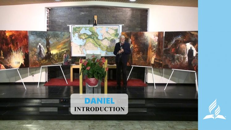 Introduction – DANIEL | Pastor Kurt Piesslinger, M.A.