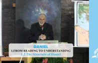 1.2 The Structure of Daniel – FROM READING TO UNDERSTANDING | Pastor Kurt Piesslinger, M.A.