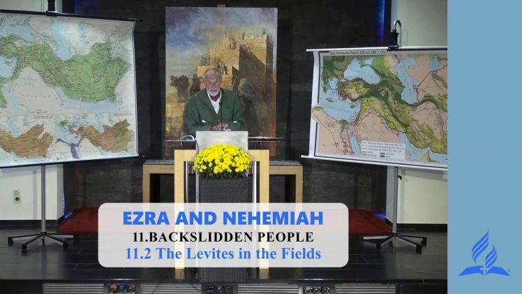11.2 The Levites in the Fields – BACKSLIDDEN PEOPLE | Pastor Kurt Piesslinger, M.A.