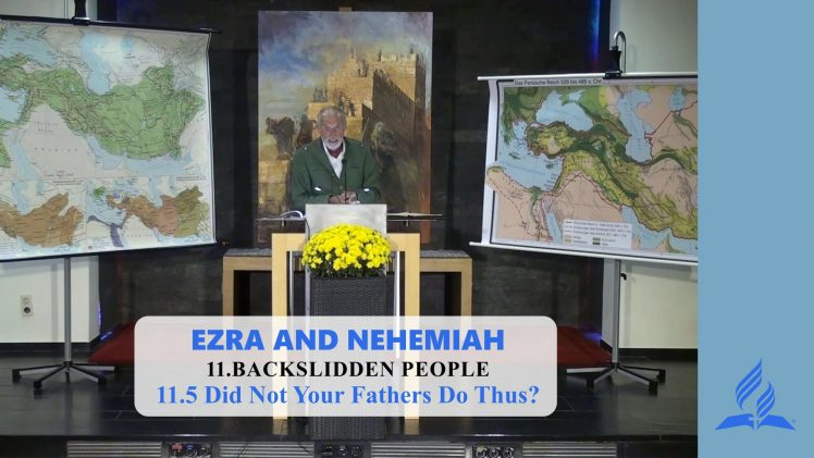 11.5 Did Not Your Fathers Do Thus? – BACKSLIDDEN PEOPLE | Pastor Kurt Piesslinger, M.A.