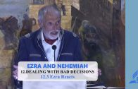 12.3 Ezra Reacts – DEALING WITH BAD DECISIONS | Pastor Kurt Piesslinger, M.A.